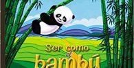 ser como el bambu